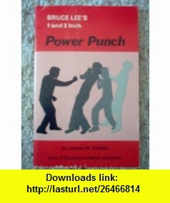 Bruce Lees One and Three Inch Power Punch (9780865681125) Bruce Lee , ISBN-10: 0865681120  , ISBN-13: 978-0865681125 ,  , tutorials , pdf , ebook , torrent , downloads , rapidshare , filesonic , hotfile , megaupload , fileserve