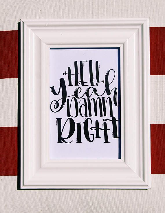 This Ole Miss print would look awesome in any dorm room or apartment! Could also be a creative birthday, Christmas, or as a graduation present. This print is available in three sizes: -4x6 -5x7 -8x10 (for those who dont know Hell Yeah Damn Right is the into to the Ole Miss fight song, and is just generally a mantra and saying youll hear around campus)