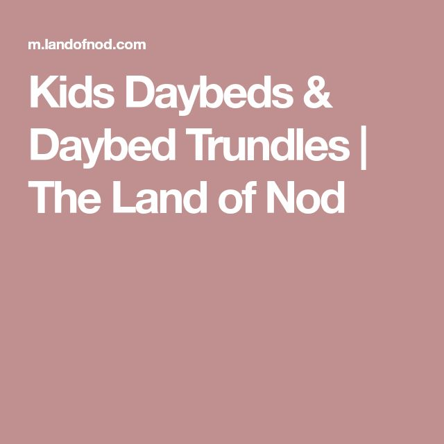 Kids Daybeds & Daybed Trundles   The Land of Nod
