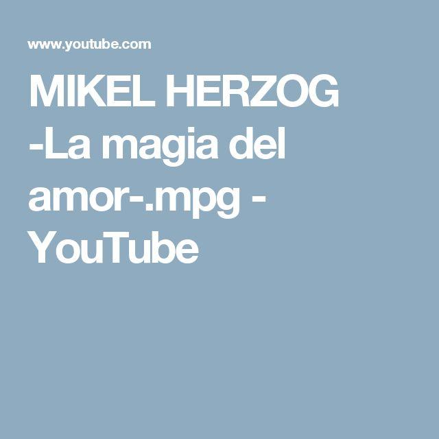 MIKEL HERZOG -La magia del amor-.mpg - YouTube