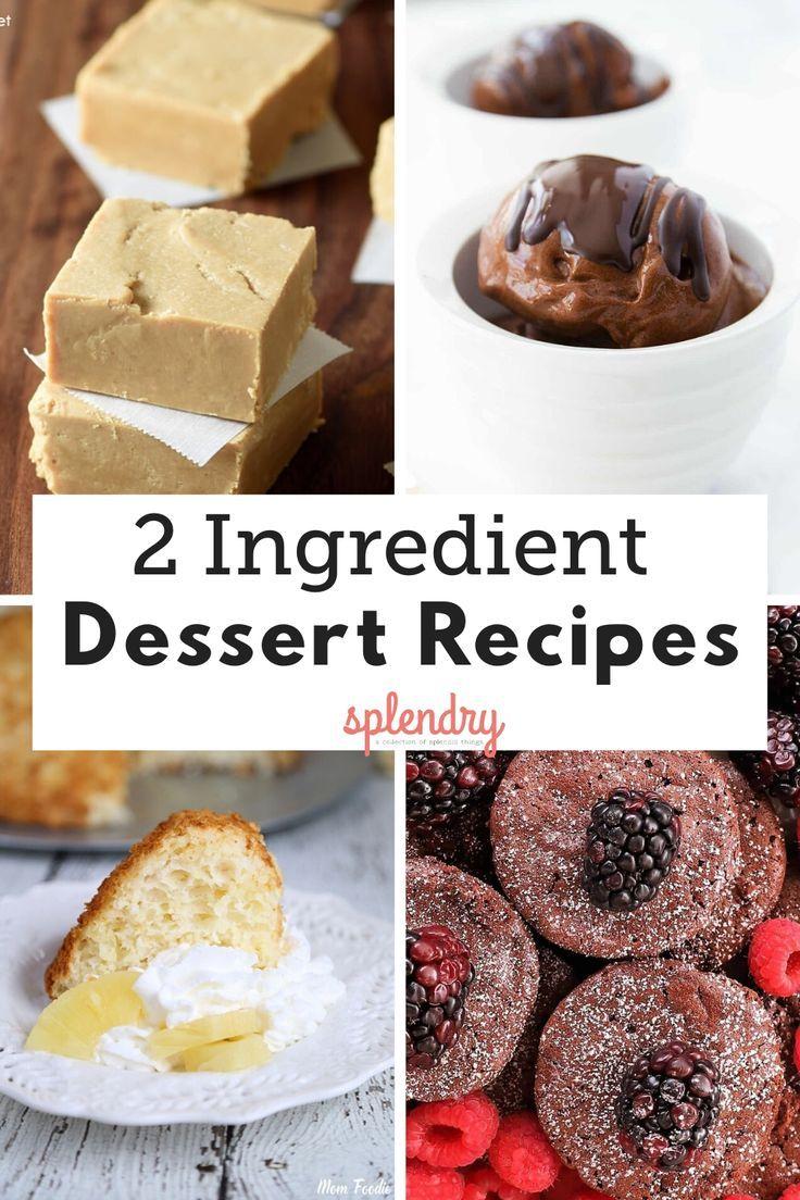 The Best 2 Ingredient Desserts In 2020 2 Ingredient Desserts Dessert Ingredients Dessert Recipes