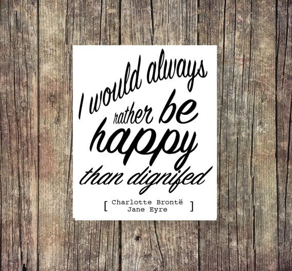 Charlotte Brontë Quote  Happy  Dignified by ThoughtWorksByAbby