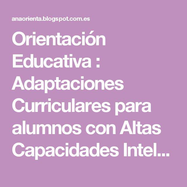Orientación Educativa : Adaptaciones Curriculares para alumnos con Altas Capacidades Intelectuales