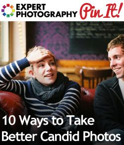 10 Ways to Take Better Candid Photos » Expert Photography | Pinterest | Candid, Photography and Yearbooks