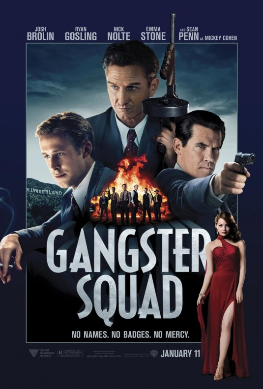 The new movie poster for GANGSTER SQUAD, starring SEAN PENN, RYAN GOSLING, EMMA STONE, and JOSH BROLIN.  Pushed back from SEPTEMBER 2012 to JANUARY 2013 due to concerns created by the DARK KNIGHT RISES shooting incident in Aurora, Colorado.