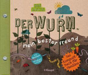 Raskin, Ben «Der Wurm, mein bester Freund. Das Kompost-Buch für Familien»…