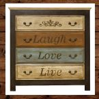 Chest of Drawers with the words Laugh, Love and Live..
