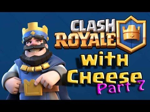 Clash Royale with Cheese - Part 7