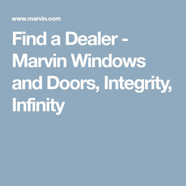 Find a Dealer - Marvin Windows and Doors, Integrity, Infinity