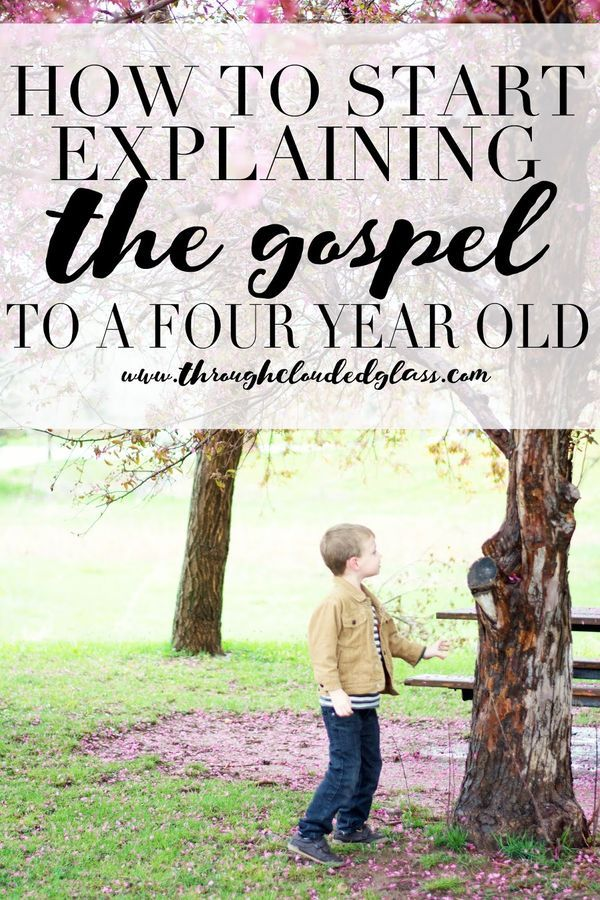 How To Explain The Gospel To A Four Year Old | Through Clouded Glass