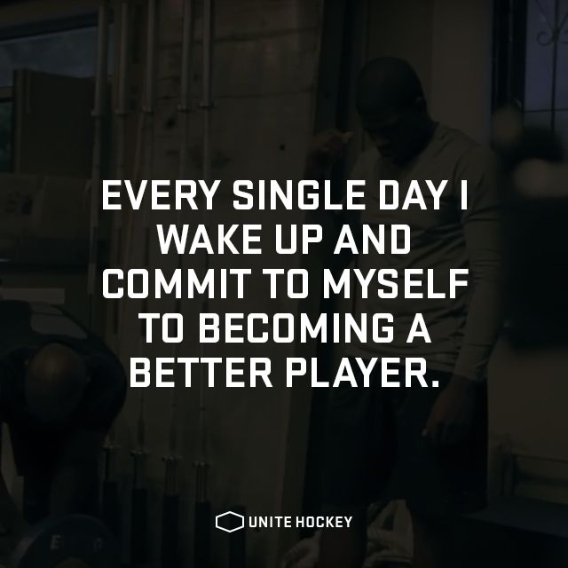 Every single day I wake up and commit to myself to becoming a better player. #Quote #Motivational #Hockey #BeOne