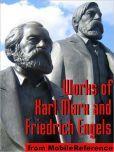 Works of Karl Marx and Friedrich Engels: Das Kapital, Communist Manifesto, Eighteenth Brumaire of Louis Bonaparte and more