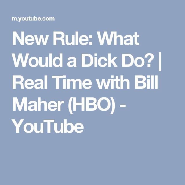 New Rule: What Would a Dick Do? | Real Time with Bill Maher (HBO) - YouTube