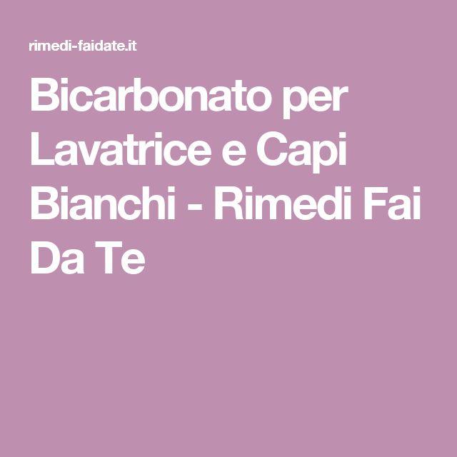 Bicarbonato per Lavatrice e Capi Bianchi - Rimedi Fai Da Te
