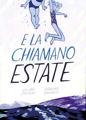 E la chiamano estate, Jillian e Mariko Tamaki, Bao Publishing *****