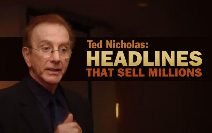 Советы по созданию заголовков от Теда Николаса, одного из самых успешных и высокооплачиваемых копирайтеров в мире.