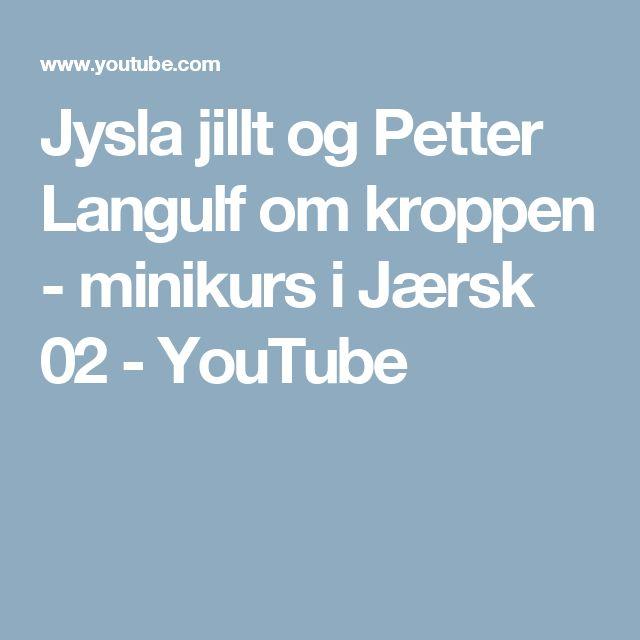 Jysla jillt og Petter Langulf om kroppen - minikurs i Jærsk 02 - YouTube