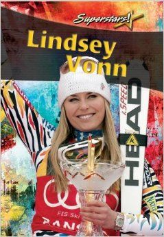 """""""Lindsey Vonn"""" by Sarah Dann -- American champion downhill skier Lindsey Vonn has won four World Cup titles as well as gold and silver in the 2010 Olympics in Vancouver. This intriguing book follows Lindsey's life and career from the very beginning. Plagued by a variety of sports-related injuries, all eyes are on Lindsey now as she trains for the 2014 Olympics in Sochi, Russia."""