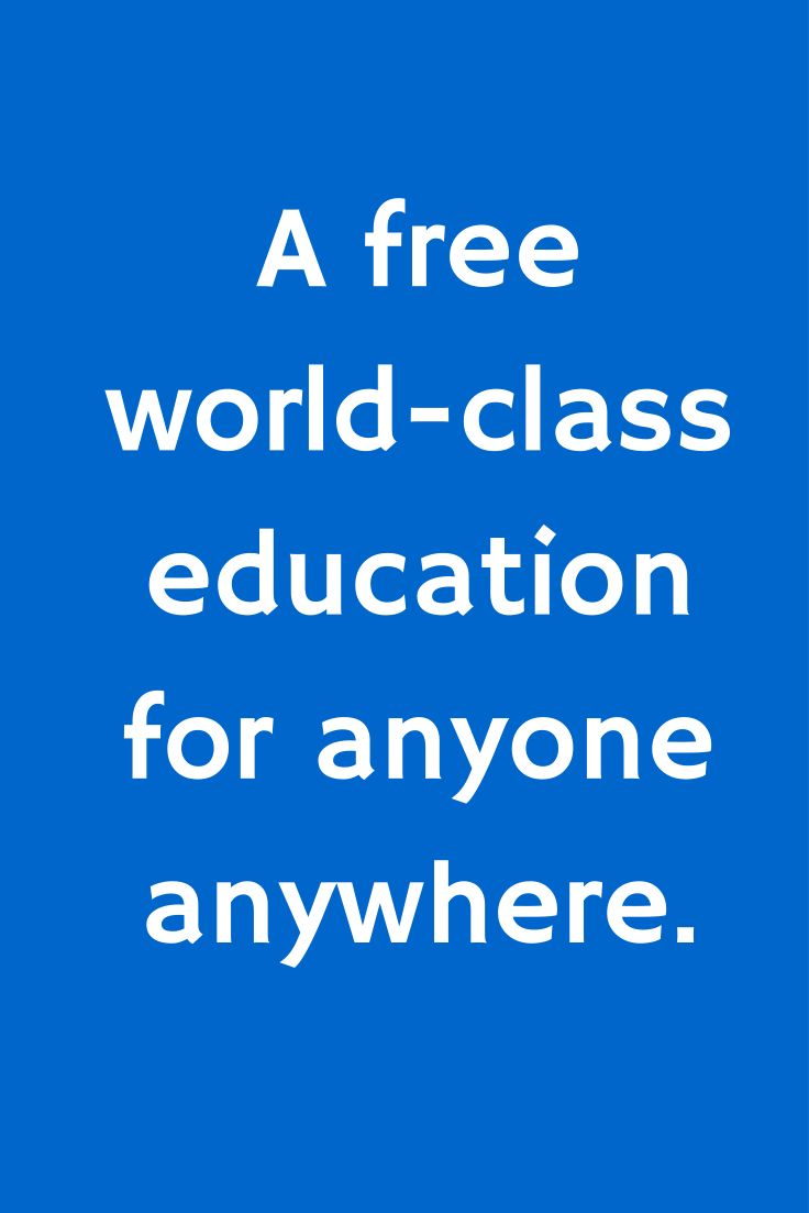 A free world-class education for anyone anywhere.