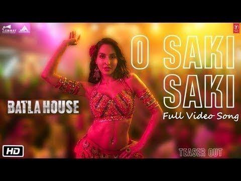 O Saki Saki Nora Fatehi Official Neha Kakkar Batla House Joh Canzoni House