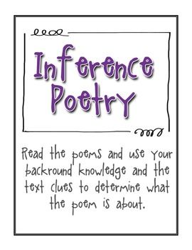 Students can have fun making inferences with this poetry! Read the poetry and put together background knowledge and text clues to determine what each poem is about. **These poems are not an original This Little Teacher creation. They were provided by: http://www.angelfire.com/md/byme/guesswhat/guesswhat.htmlThis Little Teacher formatted the layout and design elements of the poetry.