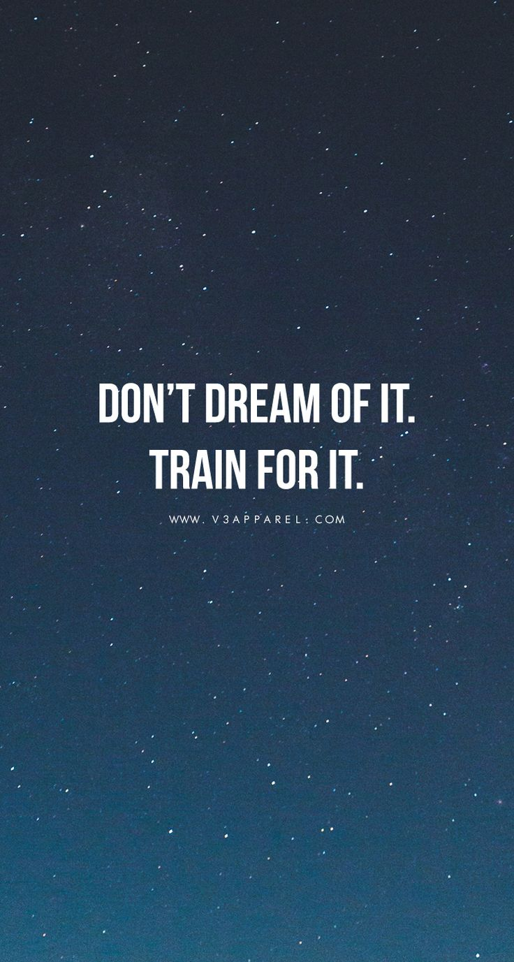 Don't dream of it. Train for it. | Motivational Quotes
