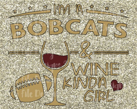 I'm A Bobcats and Wine Kinda Girl Texas State Football Logo Shirt Decal Cutting File in Svg, Eps, Dxf, Jpeg for Cricut and Silhouette