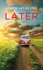 Later - Lisette van de Heg (actieboek week van het Christelijke boek maart 2014)