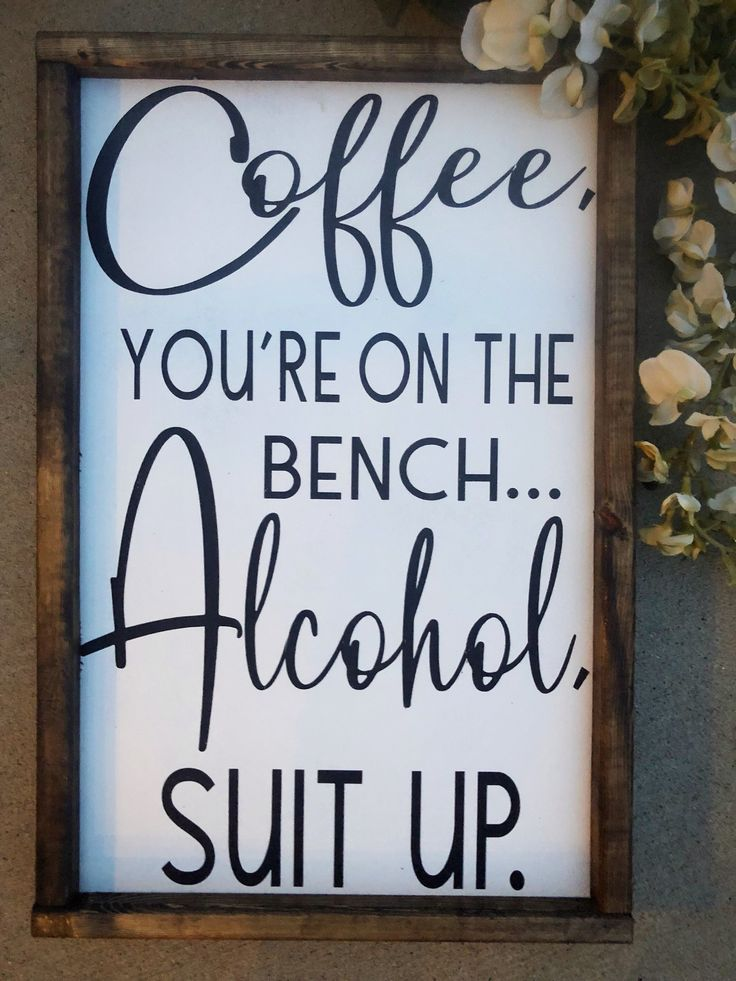 Signs With Quotes Farmhouse Decor Alcohol Coffee Farmhouse Signs Signs For Home Gift For Him Man Cave Decor Fathers Day Gift Home Decor Signs Rustic Home Decor Home Signs