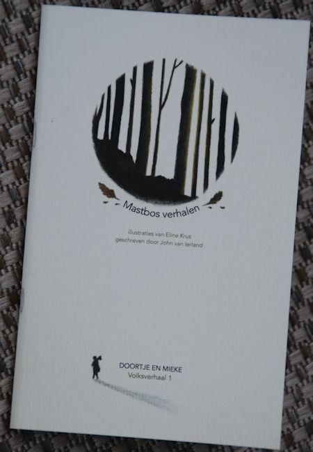 Eline Krus illustreerde dit volksverhaal van John van Ierland: Mastbos Verhalen: Doortje en Mieke, Volksverhaal 1