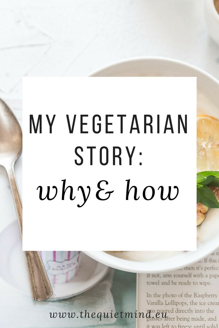 My Vegetarian Story: Why & How