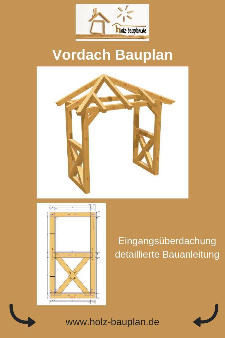 Vordach bauen, Holz Bauplan, Überdachung selber b…
