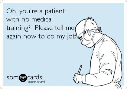 Oh, you're a patient with no medical training?