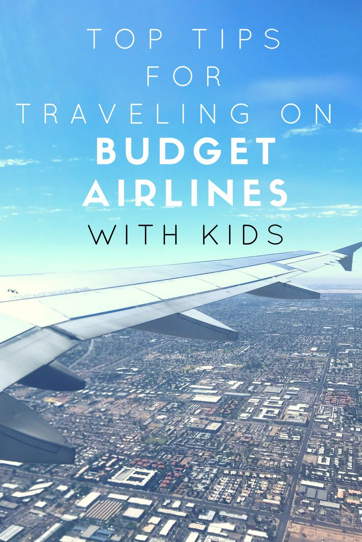 Top Tips For Traveling On A Budget Airline With Kids Best