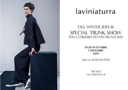 LAVINIA TURRA special Trunk Show collezione Fall Winter 15/16 EXPOINCITTA' PARTY Il trunk show è ospitato nella location Punto 31 in Via Tortona 31
