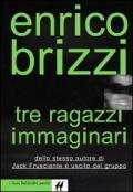 Tre ragazzi immaginari - Brizzi, Enrico