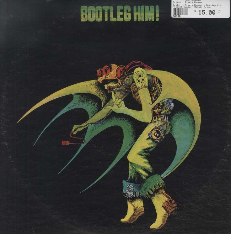 Alexis Korner - Bootleg Him!