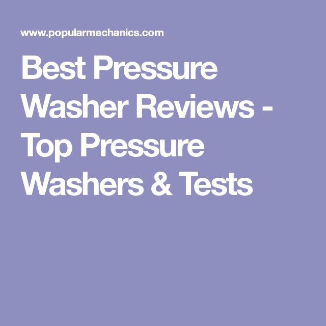 Best Pressure Washer Reviews - Top Pressure Washers & Tests