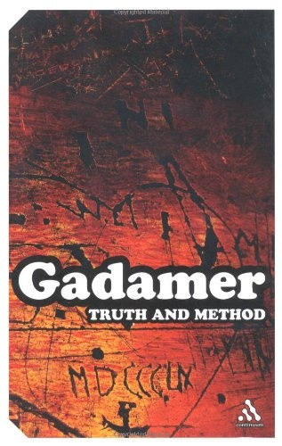 Truth and Method Hans-Georg Gadamer