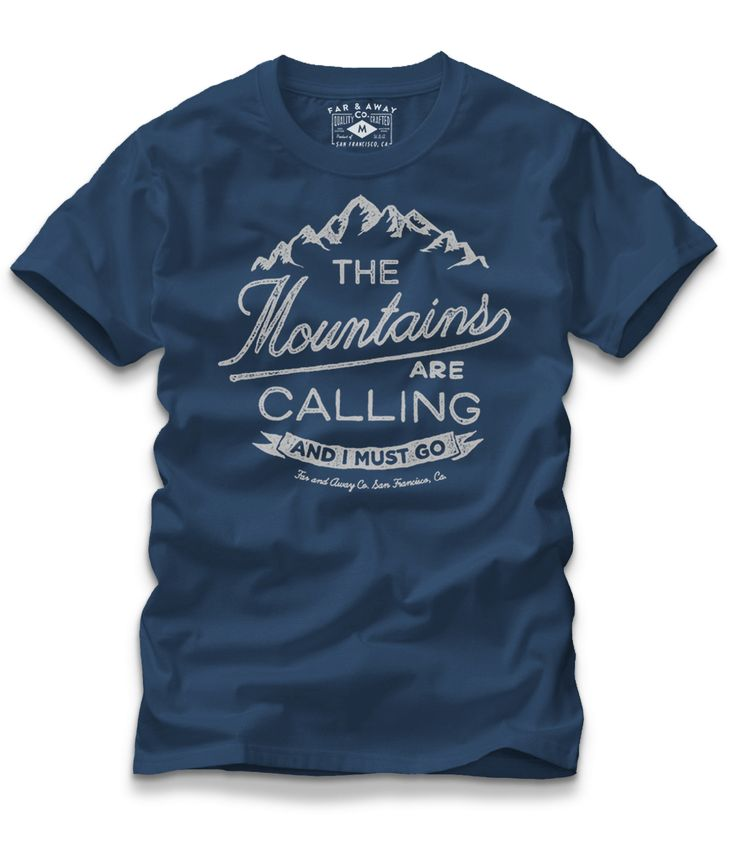 The Mountains Are Calling and I Must Go – farandawayco