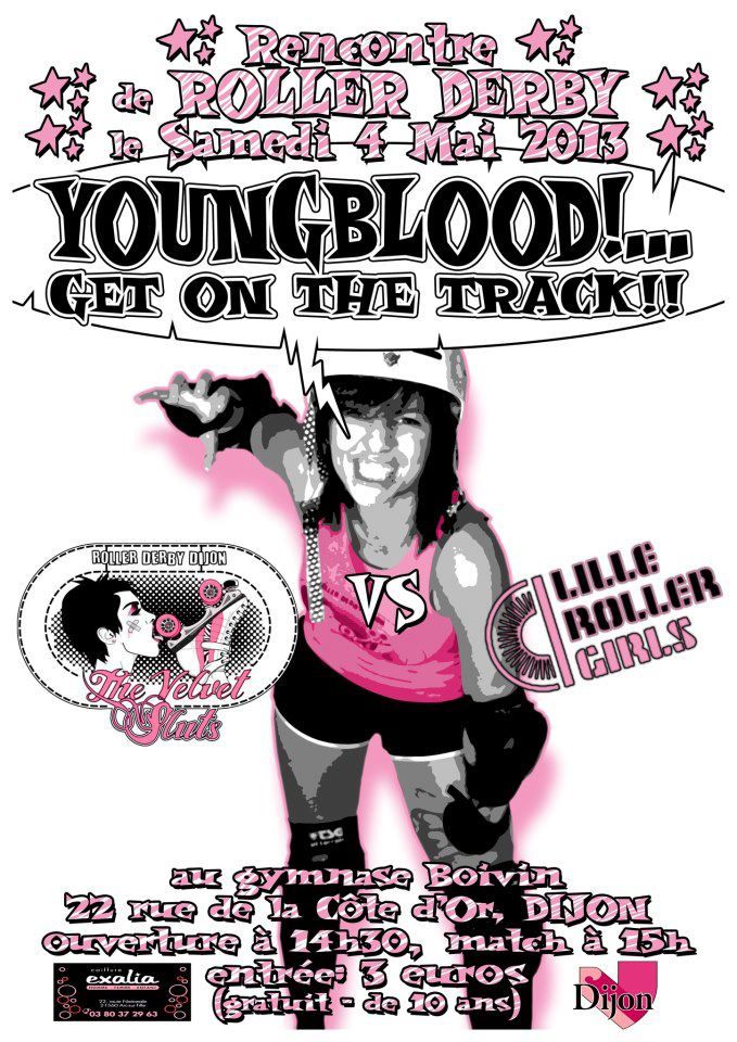 Young Blood Get On The Track ! Roller Derby Dijon vs Lille Roller Girls 4 mai 2013