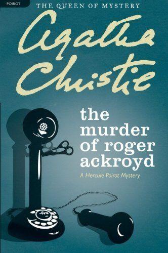The Murder of Roger Ackroyd: A Hercule Poirot Mystery (Hercule Poirot Mysteries) by Agatha Christie