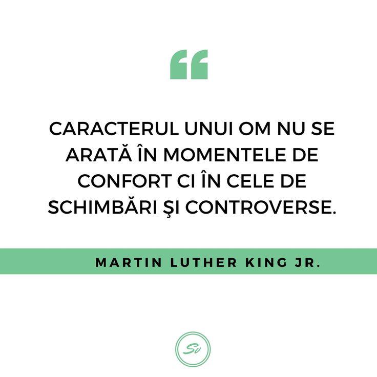 """""""Caracterul unui om nu se arată în momentele de confort ci în cele de schimbări și controverse."""" - Martin Luther King Jr. #caracter #martinlutherkingjr"""