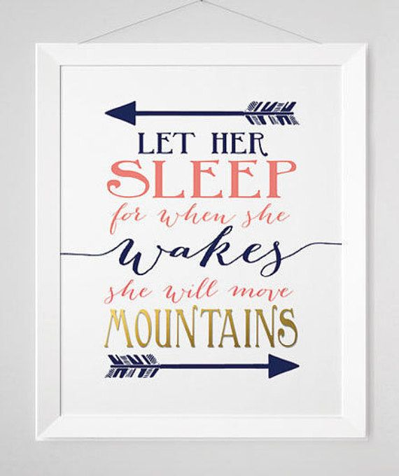Let her sleep for when she wakes she will move mountains - Navy and Coral - Nursery- Baby Room - Printed Gold - Nursery prints
