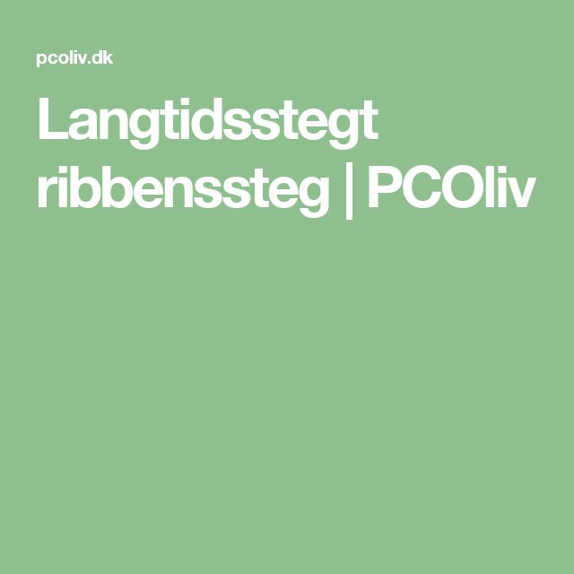 Langtidsstegt ribbenssteg | PCOliv