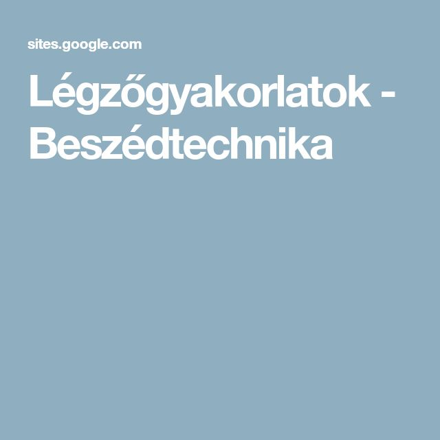Légzőgyakorlatok - Beszédtechnika