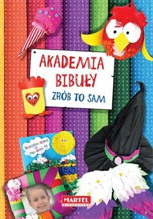Akademia, Zrób to sam (bibuły, origami, plasteliny, pomysłów, rysowania, wycinania, przyrody, projektowania) | Martel