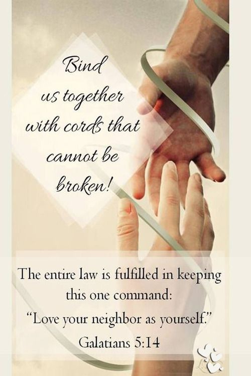 Bind us together with cords that cannot be broken. | Faith ...