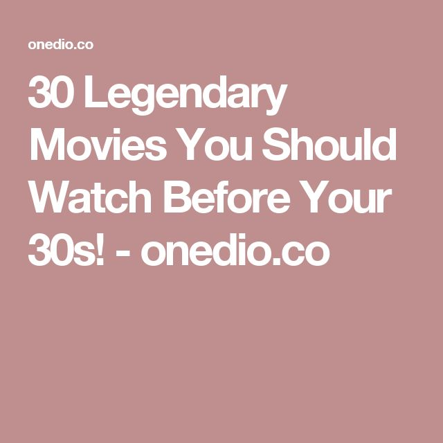30 Legendary Movies You Should Watch Before Your 30s! - onedio.co