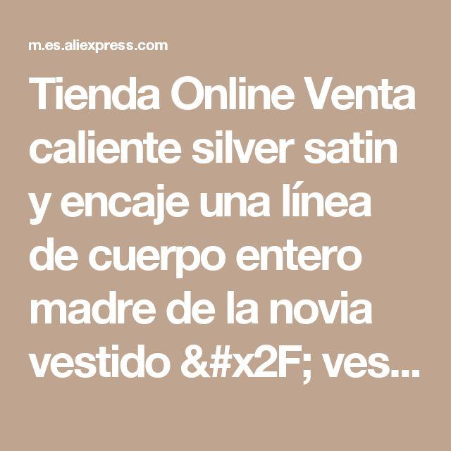 Tienda Online Venta caliente silver satin y encaje una línea de cuerpo entero madre de la novia vestido / vestido de la madre con chaqueta de encaje | Aliexpress móvil